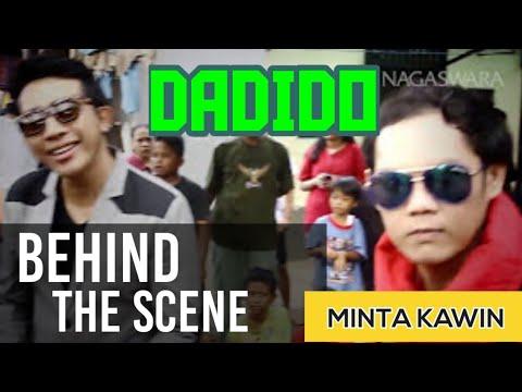 Behind The Scenes- Dadido-Minta Kawin
