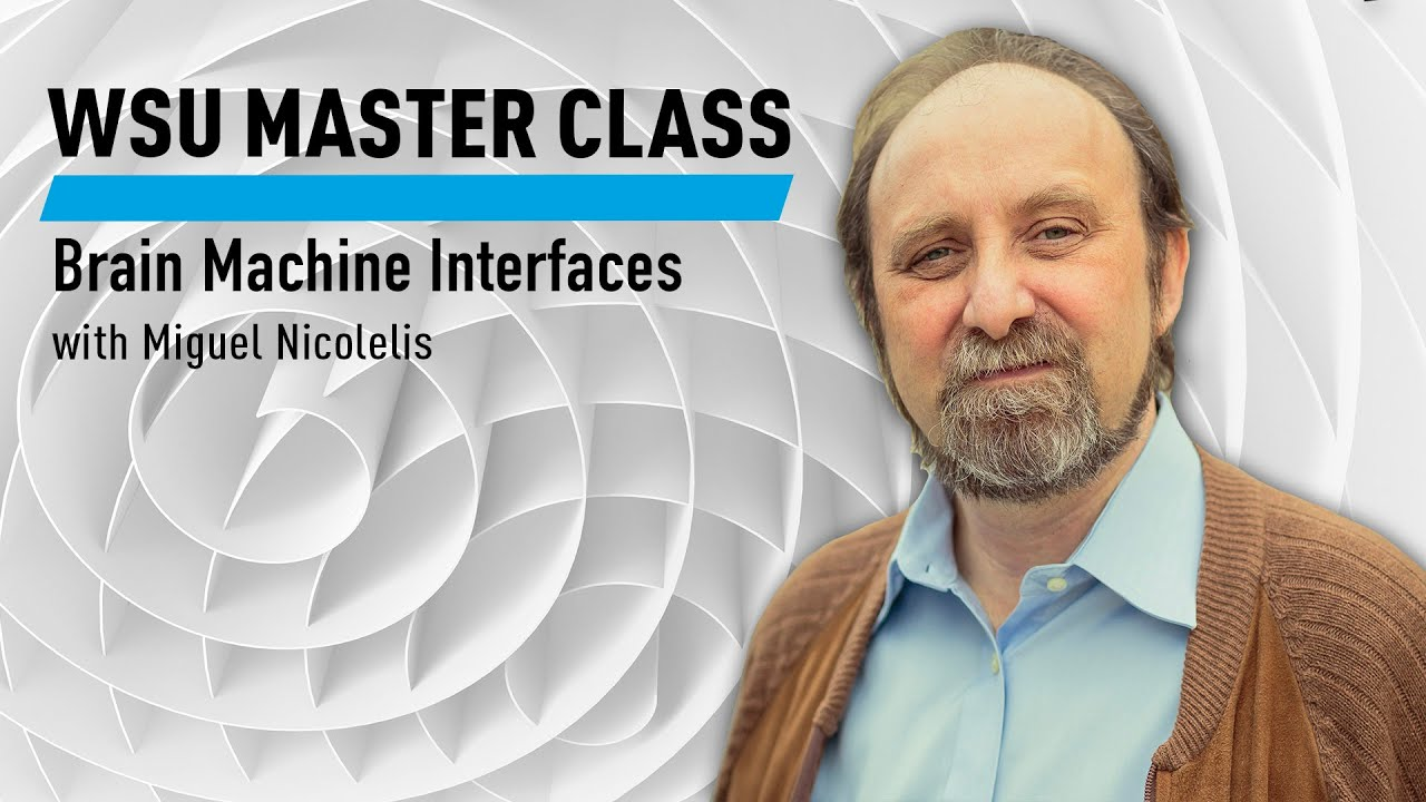 WSU Master Class: Brain Machine Interfaces with Miguel Nicolelis
