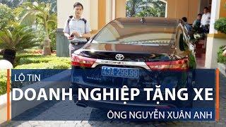 Lộ tin doanh nghiệp tặng xe ông Nguyễn Xuân Anh   VTC1