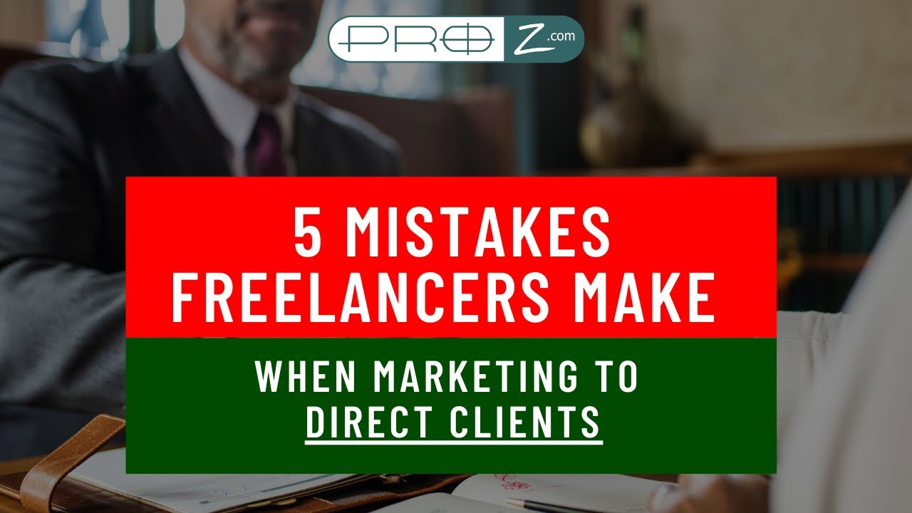 5 Mistakes Freelancers Make When Marketing to Direct Clients