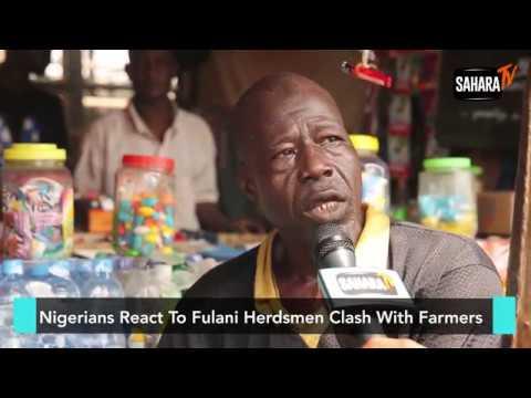 Nigerians React To Fulani Herdsmen Clash With Farmers