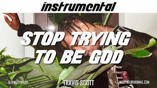 Travis Scott - STOP TRYING TO BE GOD (INSTRUMENTAL) *reprod*