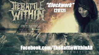 The Battle Within - Clockwork (New Song!) [HD] 2012