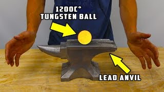 1200 C° Glowing TUNGSTEN BALL vs SOLID LEAD ANVIL