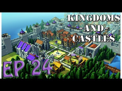 Road's converted! A Kingdoms and Castles Letsplay Ep 24