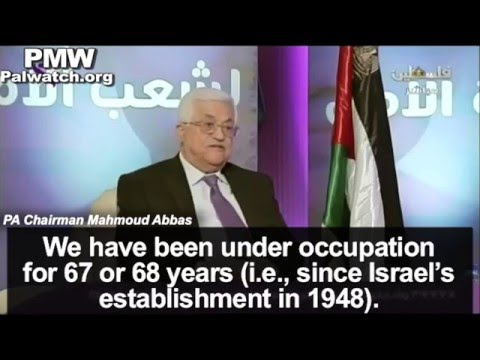 """Abbas: All of Israel is occupation: """"We have been under occupation for 67 or 68 years"""" since 1948"""