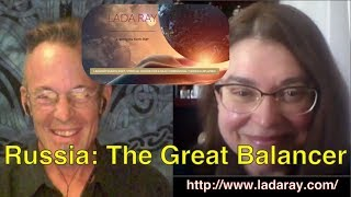 Lada Ray: Russia The Great Balancer 30July2017