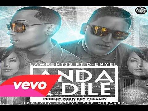 Anda Y Dile - Lawrentis Ft D Enyel (Prod by Pichy Boy y Skaary)
