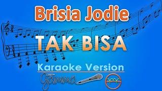 Brisia Jodie - Tak Bisa (Karaoke) | GMusic