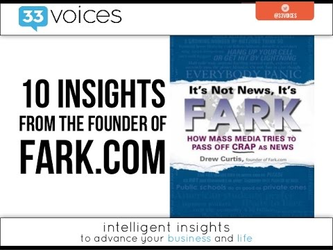 10 Insights from Drew Curtis, founder of Fark.com