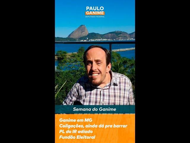 Ganime em Minas, coligações aprovadas (barra Senado), PL do IR e fundão eleitoral #VetaBolsonaro