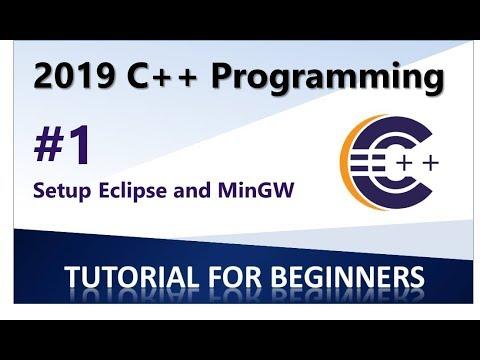 2019 C++ Programming Tutorial 1 -  Set Up  Eclipse, MinGW And CDT