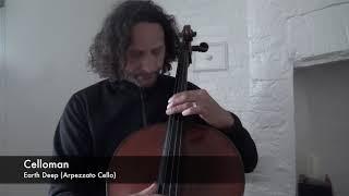 Celloman -  Earth Deep (Arpezzato Cello)