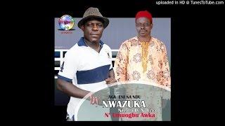 Ogene Nwazuka ( Aga eni na ndu )  Track 1