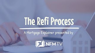 Mortgage Explainer: The Refi Process
