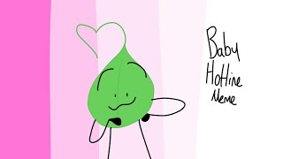 Baby Hotline Meme (BFB) (LEAFY AND FIREY)