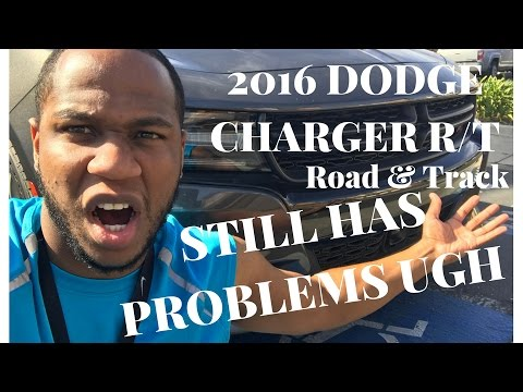 2016 Dodge Charger R T Road Track Still Has Problems Ugh
