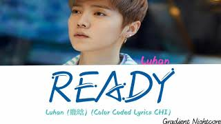 Luhan (鹿晗) -《ready》(end of the night (夜的尽头)) • artist: song: 《ready》(end released: 9.7.19 [this for entertainment purpose...