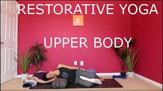 Restorative Yoga - Upper Body