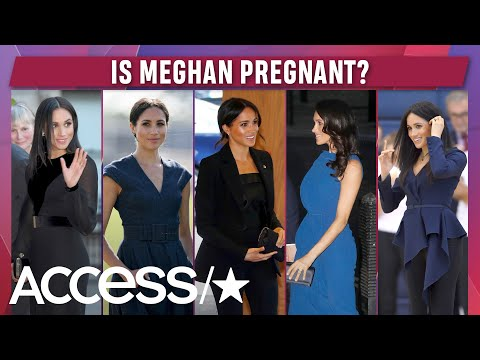 Is Meghan Markle Really Pregnant? | Access