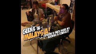 "Geeks In Malaysia Archives: Episode 5 - ""Back Issue #1: Boobies & Conflict!"""