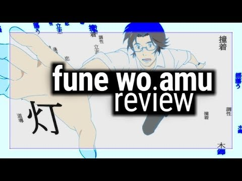 Fune wo Amu (The Great Passage) - Sent's Anime Review