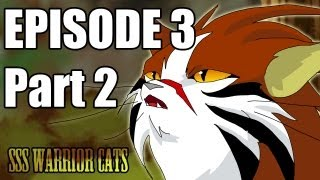 SSS Warrior Cats Fan Animation Episode 3 part 2