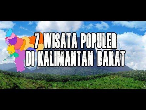 7 Wisata Populer Di Kalimantan Barat | Radius Kalbar