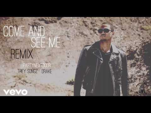 PARTYNEXTDOOR ft. Trey Songz & Drake - Come and See Me (Remix)