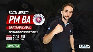Edital aberto PM BA! Aula de Direito Penal Geral - Profº Rodrigo Gomes - AO VIVO - AlfaCon