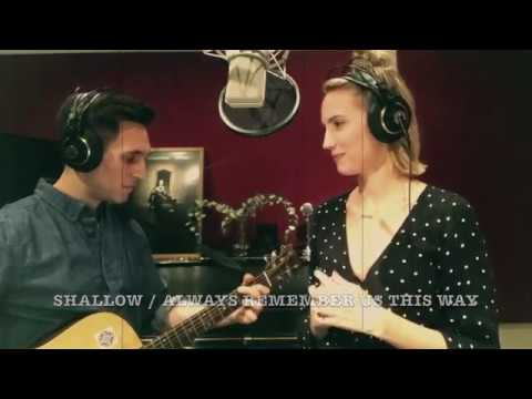 A STAR IS BORN By John Krause + Molly McCook (Cover) SHALLOW + ALWAYS REMEMBER US THIS WAY