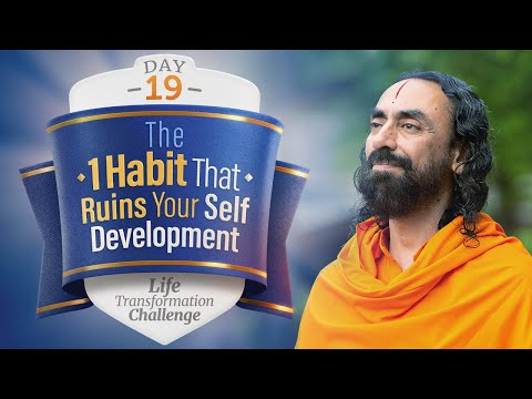 The 1 Habit that Ruins your Self Development | Day 19 of Life Transformation Challenge