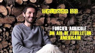 #12 - Foncier agricole : un air de feuilleton américain