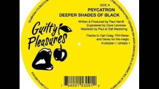 Psycatron - Deeper Shades Of Black (After Dark Mix)