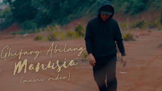 Ghifary Abilang - Manusia (Official Music Video)