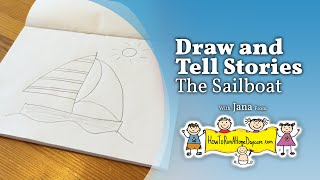 The Sailboat - Draw and Tell Stories - How To Run A Home Daycare
