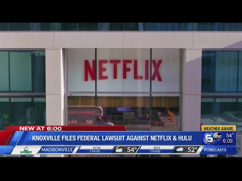 Knoxville joins federal lawsuit against Netflix, Hulu