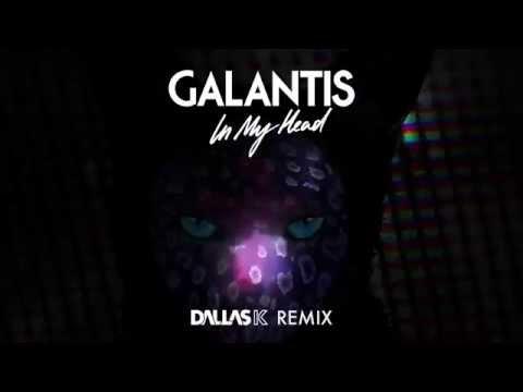 Galantis – In My Head DallasK Remix