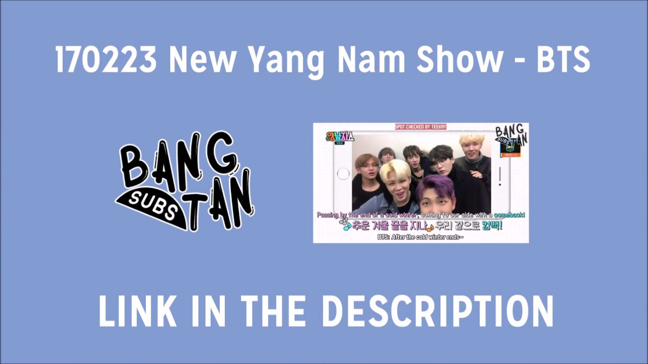 [ENG] 170223 New Yang Nam Show - BTS (LINK PROVIDED)