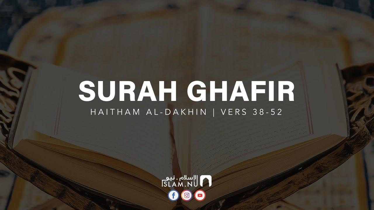 Surah Ghafir [38-52] - Haitham Al Dakhin