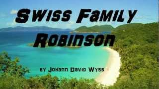 The Swiss Family Robinson PART 2 of 2 - FULL Audio Book by Johann David Wyss - Classic Fiction