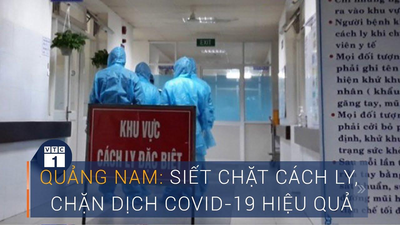 Quảng Nam: Siết chặt cách ly, chặn dịch Covid-19 hiệu quả | VTC1