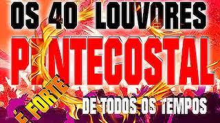 OS 40 LOUVORES PENTECOSTAL DE TODOS OS TEMPOS  R&R STUDIO