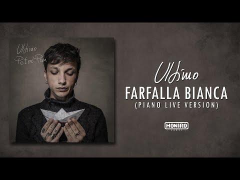 ULTIMO - 15 - FARFALLA BIANCA (PIANO LIVE VERSION)