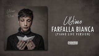 ULTIMO - 15 - FARFALLA BIANCA (PIANO LIVE VERSION)