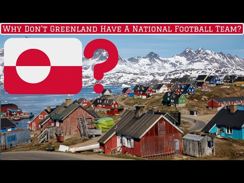 Why Don't Greenland Have An International Football Team?