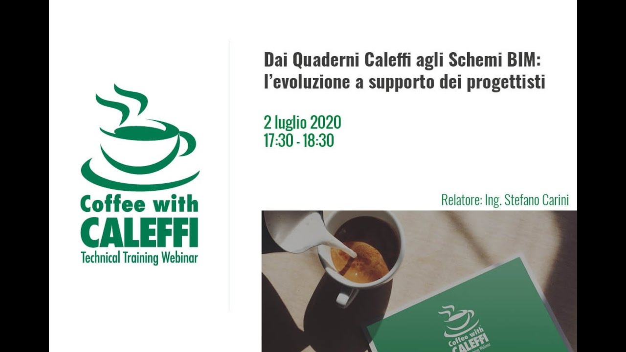 Coffee with Caleffi. Dai Quaderni Caleffi agli Schemi BIM  l'evoluzione a supporto dei progettisti