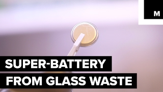 Scientists are turning glass bottles into a super battery