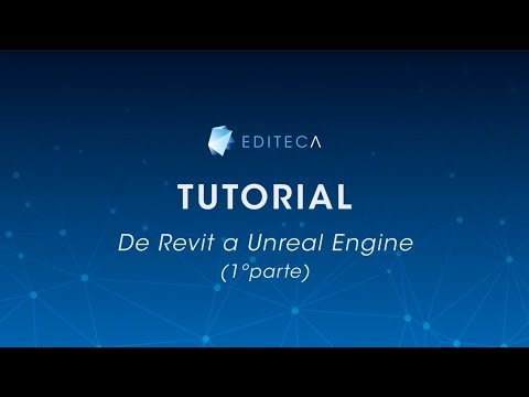 TUTORIAL: De Revit a Unreal Engine (1ª Parte) | Editeca