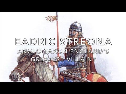 Eadric Streona: Anglo-Saxon England's Greatest Villain?
